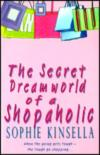 The Secret Dreamworld Of A Shopaholci